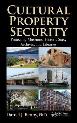 Cultural Property Security: Protecting Museums, Historic Sites, Archives, and Libraries