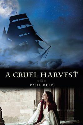 A Cruel Harvest by Paul  Reid