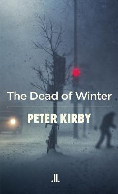 The Dead of Winter by Peter  Kirby