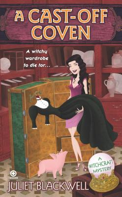 A Cast-Off Coven by Juliet Blackwell