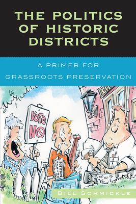 Politics of Historic Districts: A Primer for Grassroots Preservation