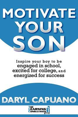 Motivate Your Son by Daryl Capuano