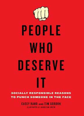 People Who Deserve It by Casey Rand