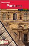 Frommer's Paris 2013 by Kate Van Der Boogert