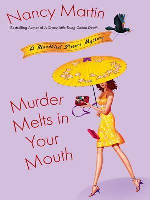 Murder Melts in Your Mouth (Blackbird Sisters Mystery, #7)