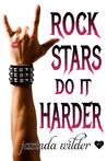 Rock Stars Do It Harder by Jasinda Wilder