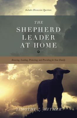 the-shepherd-leader-at-home-knowing-leading-protecting-and-providing-for-your-family