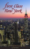 First Class to New York by A.J. Harmon