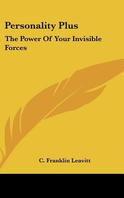 Personality Plus: The Power of Your Invisible Forces