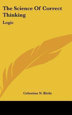 The Science Of Correct Thinking: Logic
