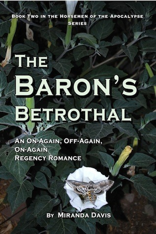 The Baron's Betrothal: An On-Again, Off-Again, On-Again Regency Romance (Horsemen of the Apocalypse #2)