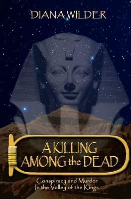 A Killing Among the Dead by Diana Wilder