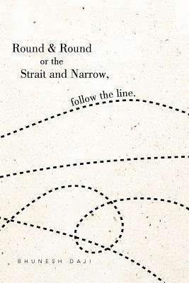 Round & Round or the Strait and Narrow, Follow the Line.