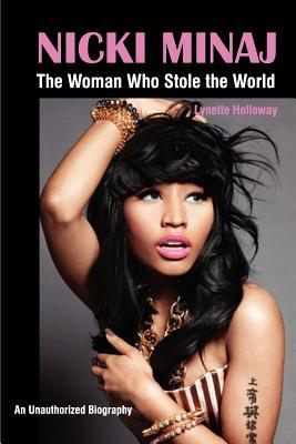 nicki-minaj-the-woman-who-stole-the-world-an-unauthorized-biography