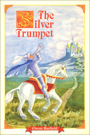 The Silver Trumpet by Owen Barfield