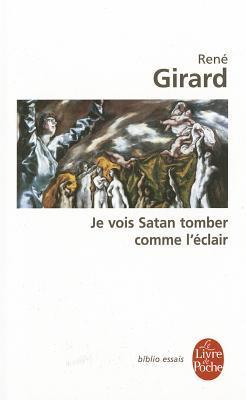 Je vois Satan tomber comme l'éclair por René Girard