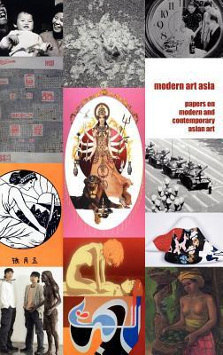 Modern Art Asia, Issues 1-8: Papers on Modern and Contemporary Asian Art