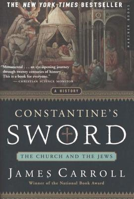 Constantines sword the church and the jews a history by james constantines sword the church and the jews a history by james carroll fandeluxe Epub