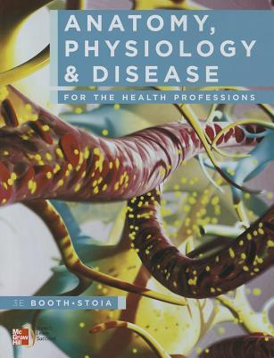 Anatomy, Physiology & Disease for the Health Professions by Kathryn ...