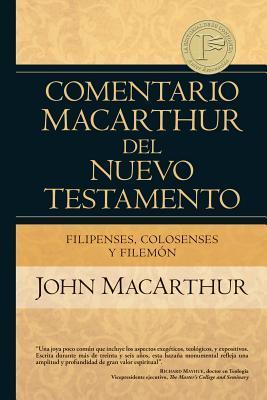 Filipenses Colosenses y Filemon (MacArthur New Testament Commentary) por John F. MacArthur Jr.
