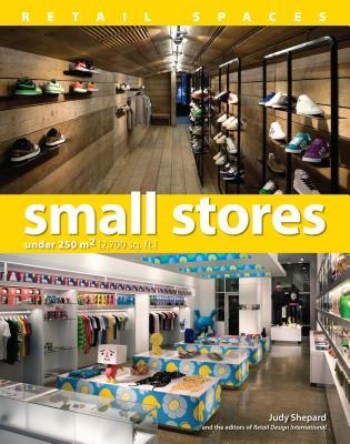 Small Stores: Under 250 M2 (2,700 SQ. FT.)
