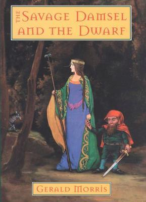 Ebook The Savage Damsel and the Dwarf by Gerald Morris DOC!
