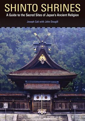 shinto shrines a guide to the sacred sites of japan s ancient