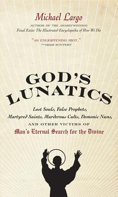 God's Lunatics by Michael Largo