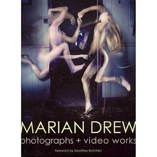 Marian Drew: Photography + Video Works