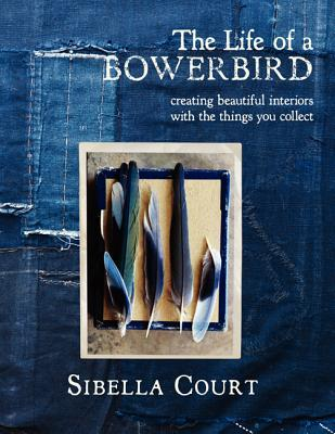 Life of a Bowerbird por Sibella Court