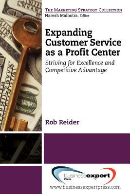 Expanding Customer Service as a Profit Center: Striving for Excellence and Competitive Advantage