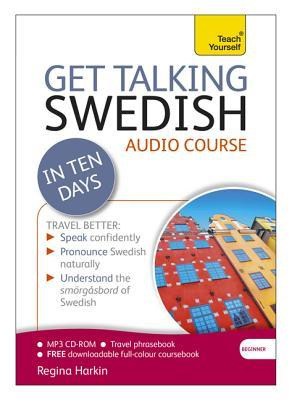 Get Talking Swedish in Ten Days Beginner Audio Course: The essential introduction to speaking and understanding