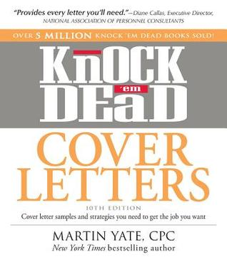 High Quality Knock U0027em Dead Cover Letters: Features The Latest Information On: Online  Postings, Email Techniques, And Follow Up Strategies By Martin Yate Within Knock Em Dead Cover Letters