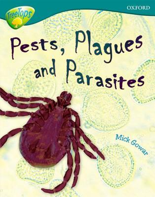 Pests, Plagues And Parasites (Oxford Reading Tree: Stage 16: Tree Tops Non Fiction)