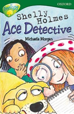 Shelly Holmes Ace Detective (Oxford Reading Tree: Stage 12: TreeTops More Stories A)