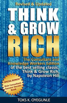 Think and Grow Rich: The Consultant and Knowledge Workers Edition