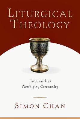 liturgical-theology-the-church-as-worshiping-community