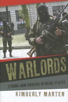Warlords: Strong-Arm Brokers in Weak States