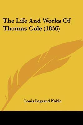 The Life and Works of Thomas Cole (1856)