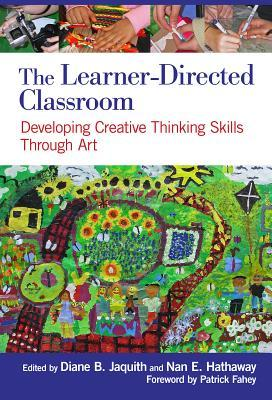 the-learner-directed-classroom-developing-creative-thinking-skills-through-art