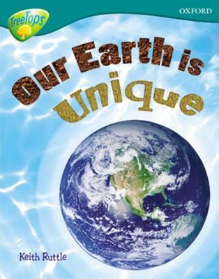 Oxford Reading Tree: Stage 16: Tree Tops Non Fiction: Our Earth Is Unique
