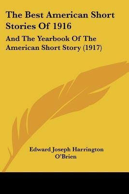 The Best American Short Stories of 1916: And the Yearbook of the American Short Story (1917)