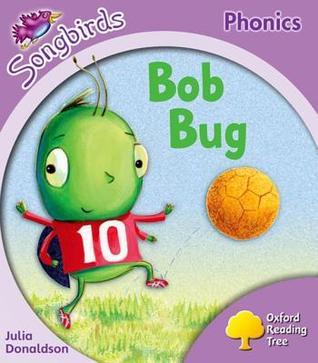 Bob Bug (Oxford Reading Tree: Stage 1+: Songbirds)