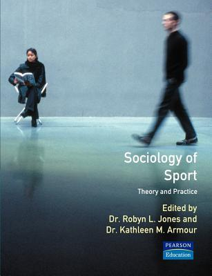 Sociology Of Sport: Theory And Practice