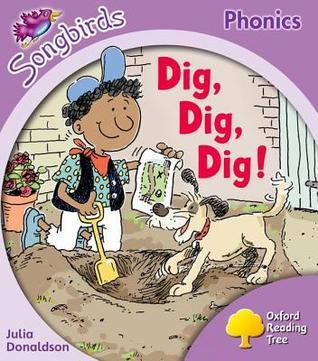 Dig, Dig, Dig! (Oxford Reading Tree: Stage 1+: Songbirds)