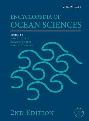 Encyclopedia Of Ocean Sciences: Volume Six