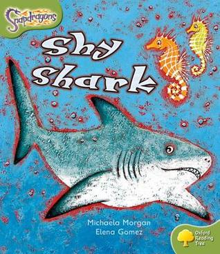 Shy Shark (Oxford Reading Tree: Stage 7: Snapdragons)