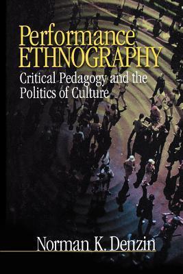 Performance Ethnography by Norman K. Denzin