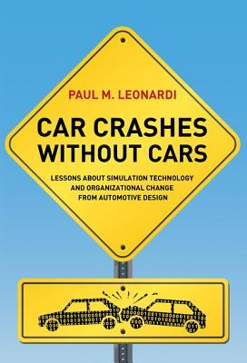 Car Crashes Without Cars: Lessons about Simulation Technology and Organizational Change from Automotive Design