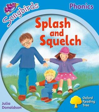 Splash and Squelch (Oxford Reading Tree: Stage 3: Songbirds)